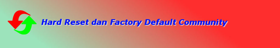 Hard Reset & Factory Default Community