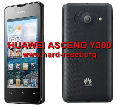 How to Easily Master Format HUAWEI ASCEND Y300 with Safety