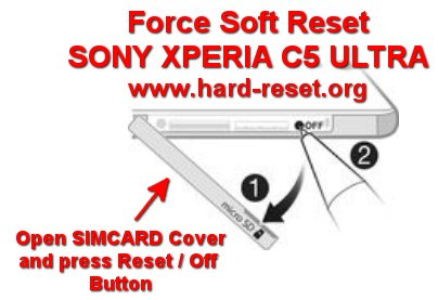 force soft reset or reboot sony xperia c5 ultra