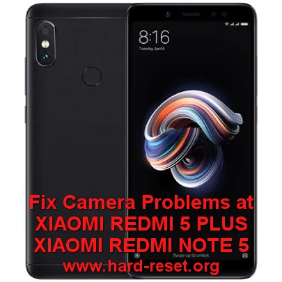 fix camera xiaomi redmi 5 plus or xiaomi note 5