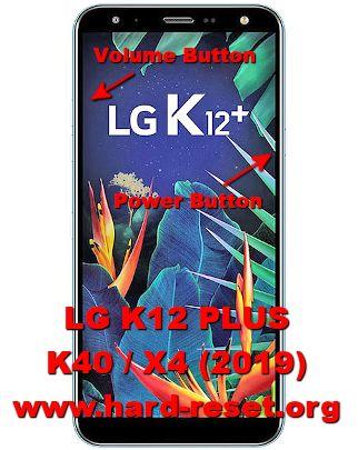 hard reset lg k12 plus / k40 / x4 2019
