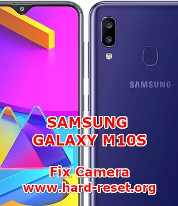 solution to fix camera issues on samsung galaxy m10s