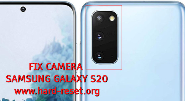how to fix camera problems on samsung galaxy s20