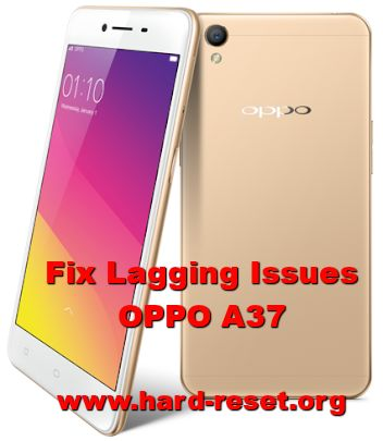 solution to fix lagging issues on oppo a37