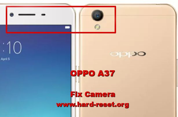 how to fix camera issues on oppo a37