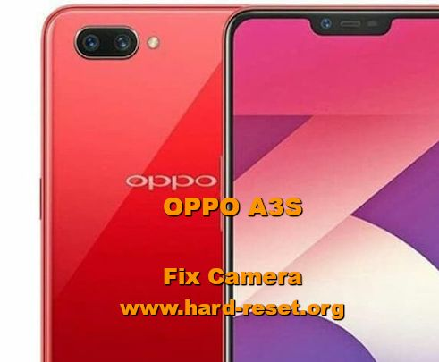 how to fix camera issues on oppo a3s