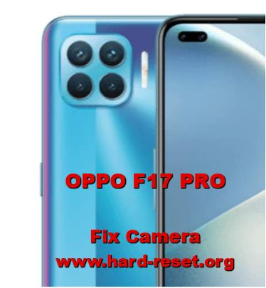 how to fix camera issues on oppo f17 pro