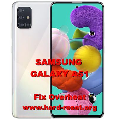 solution to fix overheat hot issues on samsung galaxy a51