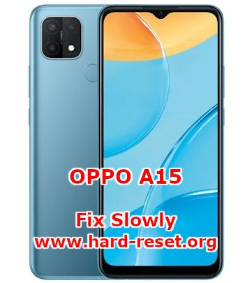 solution to fix slowly issues on oppo a15