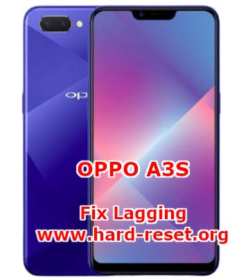 solutions to fix lagging issues on oppo a3s slowly