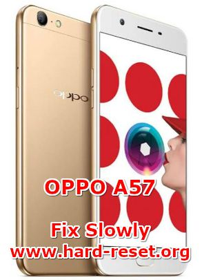 solutions to fix lagging issues on oppo a57