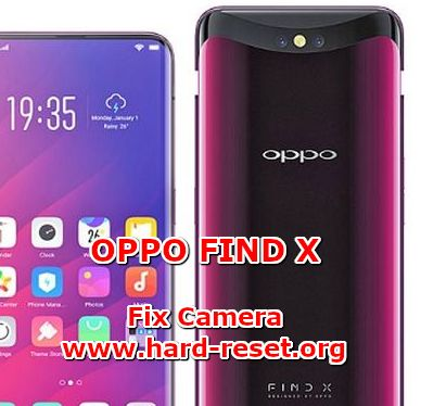 solution to fix camera issues on oppo find x