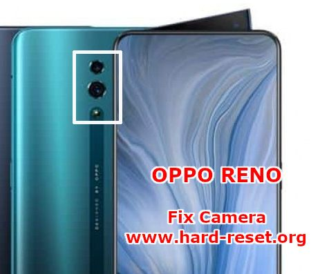 solution to fix camera issues on  oppo reno