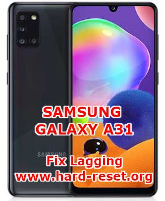 How To Fix Slowly Issues On samsung galaxy a31