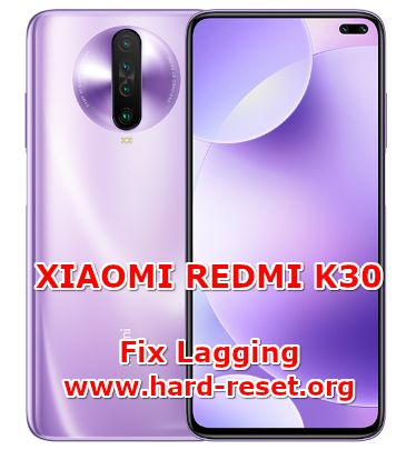 solution to fix lagging issues on xiaomi redmi k30