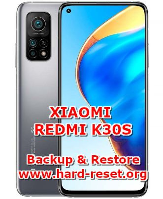 how to backup & restore data on xiaomi redmi k30s