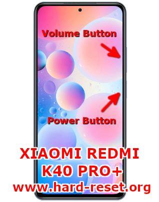 hard reset xiaomi redmi k40 pro plus / k40 ultra