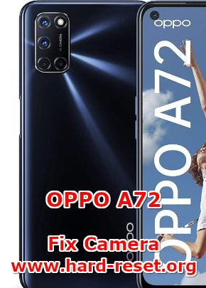 solution to fix camera issues on oppo a72