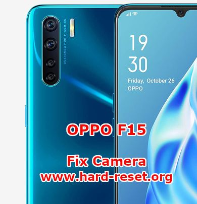 solution to fix camera issues on oppo f15