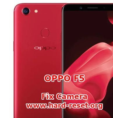 solutions to fix camera issues on oppo f5