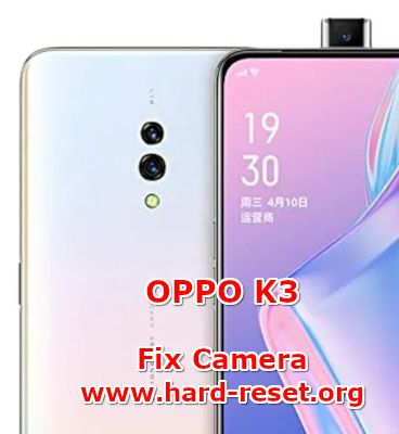 solution to fix camera issues on oppo k3