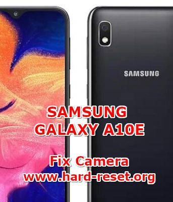 solution to fix camera issues on samsung galaxy a10e
