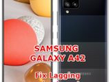 solution to fix lagging issues on samsung galaxy a42