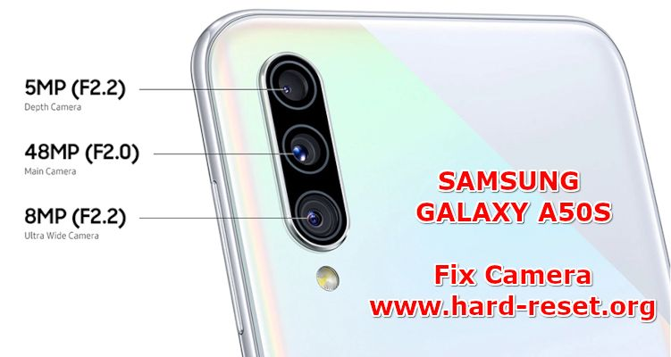 solution to fix camera issues on samsung galaxy a50s