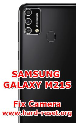 solution to fix camera issues on samsung galaxy m21s