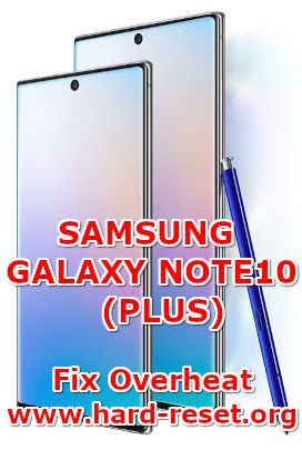 solution to fix overheat on samsung galaxy note10 / 10plus