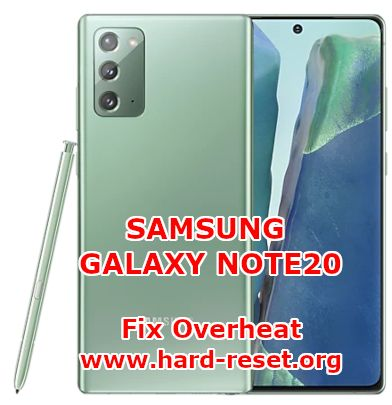 solution to fix overheat issues on samsung galaxy note20