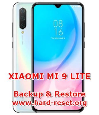 solution to backup and restore data on xiaomi mi 9lite