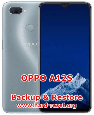 solution to backup & restore data on oppo a12s