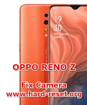 fix camera issues on oppo reno z