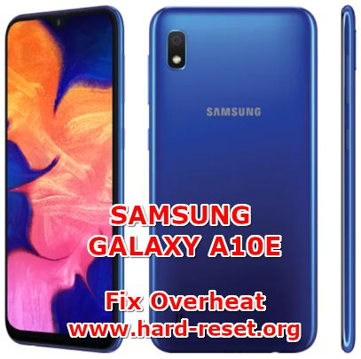 solution to fix overheat issues on samsung galaxy a10e