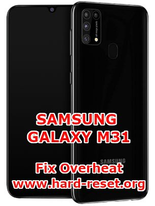 solution to fix hot temperature issues on samsung galaxy m31 overheat