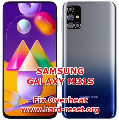 solution to fix hot temperature overheat issues on samsung galaxy m31s