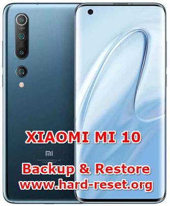 backup & restore data on xiaomi mi 10