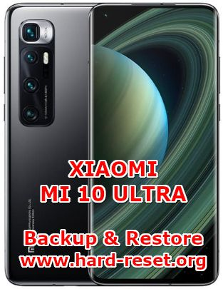 solution to backup & restore data on  xiaomi mi 10ultra