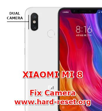 solution to fix camera issues on xiaomi mi 8