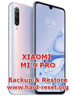 solution to backup & restore data on xiaomi mi 9pro