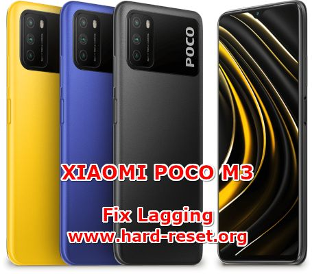 how to fix lagging slowly issues on xiaomi poco m3