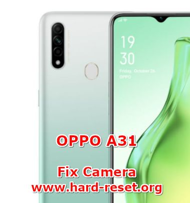 how to fix camera issues on oppo a31