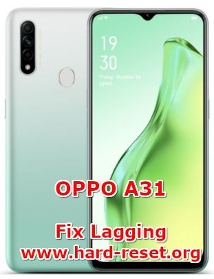 solution to fix lagging issues on oppo a31
