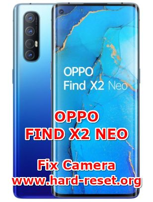 solution to fix camera issues on oppo find x2 neo