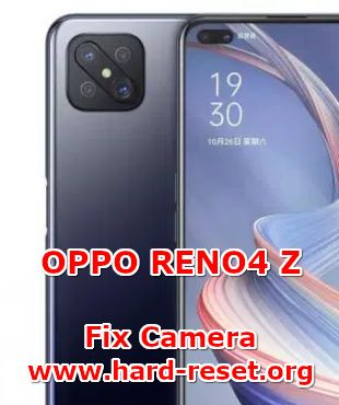 solution to fix camera issues on OPPO RENO4 Z