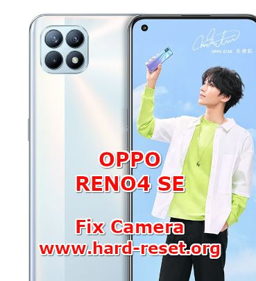 solution to fix camera issues on oppo reno 4se