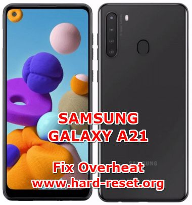 solution to fix overheat issues on  samsung galaxy a21