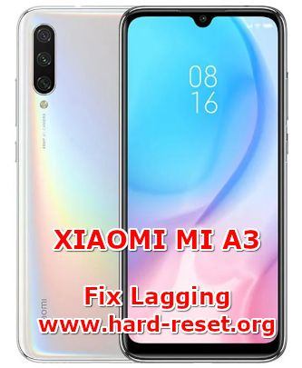solution to fix lagging issues on xiaomi mi a3