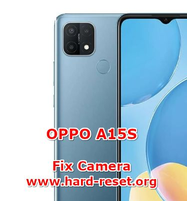 how to fix camera issues on oppo a15s